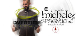 A tu per tu con Michele Spagnuolo presidente dell'Overtime Festival